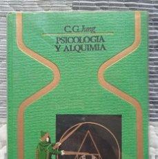 Libros de segunda mano: PSICOLOGÍA Y ALQUIMIA. C. G. JUNG. Lote 289817098