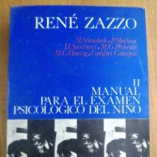 Libros de segunda mano: ZAZZO, RENÉ. II MANUAL PARA EL EXAMEN PSICOLÓGICO DEL NIÑO. FUNDAMENTOS. Lote 289882313