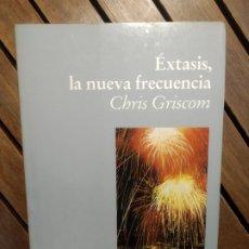 Libros de segunda mano: ÉXTASIS. LA NUEVA FRECUENCIA. CHRIS GRISCOM. LUCIÉRNAGA. PRIMERA EDICIÓN.. Lote 290149308