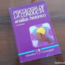 Libros de segunda mano: J. QUINTANA FERNÁNDEZ. PSICOLOGÍA DE LA CONDUCTA. ANÁLISIS HISTÓRICO.. Lote 290888283