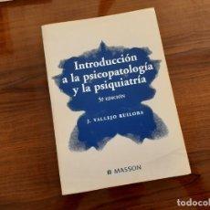 Libros de segunda mano: INTRODUCCIÓN A LA PSICOPATOLOGÍA Y LA PSIQUIATRÍA, J. VALLEJO RUILOBA - MASSON. Lote 290888418