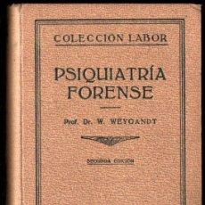 Libros de segunda mano: WEYGANDT : PSIQUIATRÍA FORENSE (LABOR, 1940). Lote 295310898