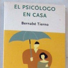 Libros de segunda mano: EL PSICÓLOGO EN CASA - BERNABE TIERNO - ED. TEMAS DE HOY 2002 - VER INDICE. Lote 295394203
