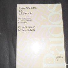 Libros de segunda mano: APROXIMACIONES A LA PSICOTERAPIA, GUILLEM FEIXAS Y Mª TERESA MIRÓ, ED. PAIDÓS. Lote 295398978