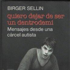 Libros de segunda mano: QUIERO DEJAR DE SER UN DENTRODEMI. BIRGEN SELLIN. GALAXIA GUTENBERG/CÍRCULO DE LECTORES. 1994.. Lote 295409033