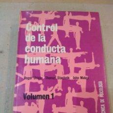 Libros de segunda mano: LIBRO ~ CONTROL DE LA CONDUCTA HUMANA VOL 1 ~ BIBLIOTECA TECNICA DE PSICOLOGÍA ( AÑO 1978 ). Lote 295723243