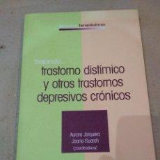 Libros de segunda mano: LIBRO ~ TRASTORNO DISTIMICO Y OTROS TRASTORNOS DEPRESIVOS CRONICOS ~ ( AÑO 2006 ) PSICOLOGIA. Lote 295731813