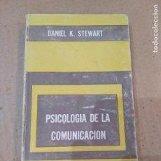 Libros de segunda mano: LIBRO ~ PSICOLOGIA DE LA COMUNICACION ~ DANIEL K. STEWART ( AÑO 1973 ). Lote 295733503