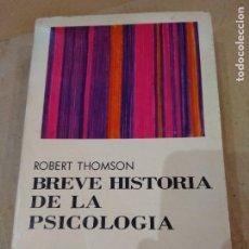 Libros de segunda mano: LIBRO ~ BREVE HISTORIA DE LA PSICOLOGIA~ ROBERT THOMSON ( AÑO 1970 ). Lote 295734393