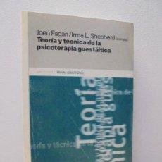 Libros de segunda mano: TEORIA Y TECNICA DE LA PSICOTERAPIA GUESTALTICA. JOEN FAGAN. IRMA L. SHEPERD. TERAPIA GUESTALTICA.. Lote 295810723