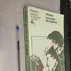 Libros de segunda mano: LA FUNCIÓN DEL ORGASMO / WILHELM REICH / EDICIONES PAIDÓS 1987. Lote 296594388