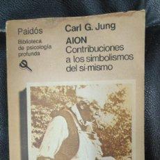 Libros de segunda mano: CONTRIBUCIONES A LOS SIMBOLISMOS DEL SI- MISMO AION ( CARL G. JUNG ) PAIDOS 1986. Lote 296595748