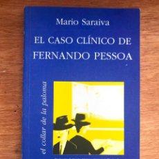 Libros de segunda mano: EL CASO CLINICO DE FERNANDO PESSOA.MARIO SARAVIA. -NUEVO. Lote 296636978