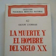 Libros de segunda mano: LA MUERTE Y EL HOMBRE DEL SIGLO XX/GRUPE LYONNAIS. Lote 297114303
