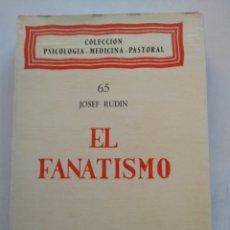 Libros de segunda mano: EL FANATISMO/JOSEF RUDIN. Lote 297114588