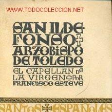 Libros de segunda mano: ESTEVE BARBA, FRANCISCO, SAN ILDEFONSO, ARZOBISPO DE TOLEDO. EL CAPELLAN DE LA VIRGEN. Lote 25941928