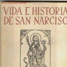 Libros de segunda mano: 1954. VIDA E HISTORIA DE SAN NARCISO GERONA GIRONA SANT NARCIS. Lote 26179424