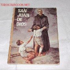 Libros de segunda mano: SAN JUAN DE DIOS. Lote 4356496
