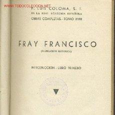 Libros de segunda mano: FRAY FRANCISCO • LUIS COLOMA 1950. Lote 26862797