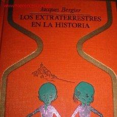 Libros de segunda mano: LOS EXTRATERRESTRES EN LA HISTORIA. J. BERGIER.. Lote 53910189