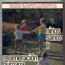 Libros de segunda mano: NIÑOS SANOS Y REGENERACIÓN HUMANA -DR. JOSÉ CASTRO-(NATURISMO, SALUD, CURACIÓN, EDUCACIÓN).. Lote 26538889