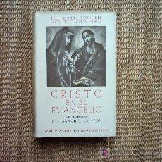Libros de segunda mano: LOS GRANDES TEMAS DEL ARTE CRISTIANO EN ESPAÑA. CRISTO EN EL EVANGELIO. F.J. SANCHEZ CANTON. 1950 1ª. Lote 25620020