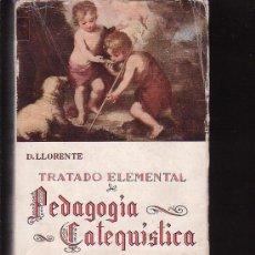 Libros de segunda mano: TRATADO ELEMENTAL DE PEDAGOGIA CATEQUISTA / POR : DANIEL LLORENTE. Lote 7819461