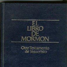 Libros de segunda mano: 'EL LIBRO DEL MORMÓN. OTRO TESTAMENTO DE JESUCRISTO'. 1987. TAPAS DURAS.. Lote 22955430