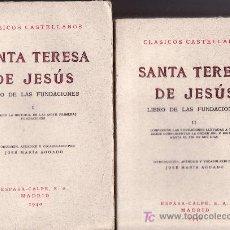 Libros de segunda mano: SANTA TERESA DE JESUS -TOMOS I Y II -CLASICOS CASTELLANOS. MADRID 1940. Lote 27543973
