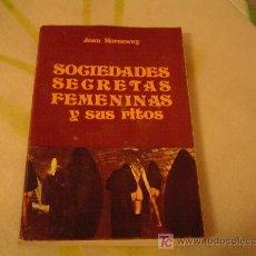 Livros em segunda mão: SOCIEDADES SECRETAS FEMENINAS Y SUS RITOS POR JEAN HORSEWAY. Lote 10697456