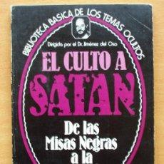 Libros de segunda mano: BIBLIOTECA BÁSICA DE LOS TEMAS OCULTOS Nº 12 - EL CULTO A SANTÁN - JIMENES DEL OSO. Lote 20476591