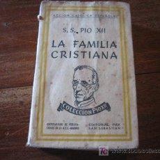 Libros de segunda mano: LA FAMILIA CRISTIANA . Lote 6345096