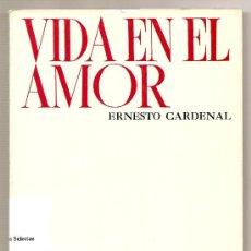 Libros de segunda mano: VIDA EN EL AMOR .- ERNESTO CARDENAL. Lote 26713114