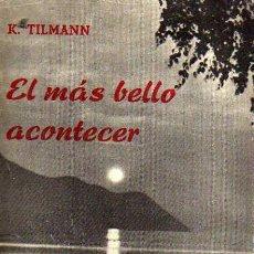 Libros de segunda mano: EL MÁS BELLO ACONTECER - KLEMENS TILMANN - EDICIONES SIGUEME 1961. Lote 10026588