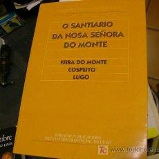 Libri di seconda mano: GALICIA - CLOUSA RODRÍGUEZ, MANOEL - O SANTIARIO DA NOSA SEÑORA DO MONTE, COSPEITO- DIP. LUGO , 1996. Lote 7202045