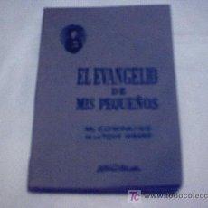 Libros de segunda mano: EL EVANGELIO DE MIS PEQUEÑOS DE M.COMPAING DE LA TOUR GIRARD(1944). Lote 11450409