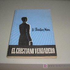 Libros de segunda mano: EL CRISTIANO VERDADERO (G. CHRISTIAN WEISS). Lote 27438822