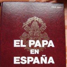 Libros de segunda mano: EL PAPA EN ESPAÑA JUAN PABLO II Y NUESTRO TIEMPO - EDICIÓN DE CALIDAD AÑO 1983. Lote 19403486