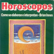 Libros de segunda mano: HOROSCOPOS, CÓMO SE ELABORAN E INTERPRETAN - POR BRIAN INNES - EDICIONES FOLIO. Lote 19395579
