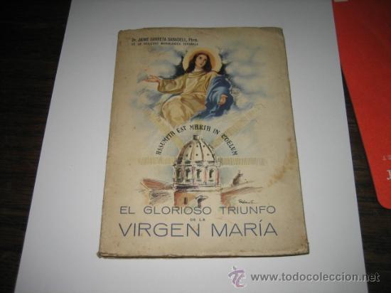 EL GLORIOSO TRIUNFO DE LA VIRGEN MARIA PBRO JAIME GARRETA SABADELL DE LA SOCIEDAD MARIOLOGICA 194 (Libros de Segunda Mano - Religión)