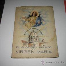 Livros em segunda mão: EL GLORIOSO TRIUNFO DE LA VIRGEN MARIA PBRO JAIME GARRETA SABADELL DE LA SOCIEDAD MARIOLOGICA 194. Lote 8582825