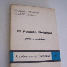 Libros de segunda mano: EL PECADO ORIGINAL ¿MITO O REALIDA?POR DOMICIANO FERNÁNDEZ -1973-COMERCIAL EDITORA DE PUBLICACIONES . Lote 26188071