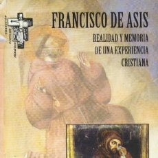 Livros em segunda mão: FRANCISCO DE ASIS, REALIDAD Y MEMORIA DE UNA EXPERIENCIA CRISTIANA (RE-13). Lote 3439256