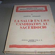 Libros de segunda mano: LA SALUD EN LOS CANDIDATOS AL SACERDOCIO (JOSEPH GÉRAUD). Lote 27569433