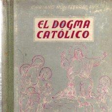 Libros de segunda mano: EL DOGMA CATOLICO - EDITORIAL LUMEN 1949. Lote 17245360