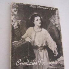 Libros de segunda mano: ORIENTACIÓN VOCACIONAL-JUAN CARRASCAL-1953-EDT: SAL TERRAE.-SANTANDER-. Lote 132905395