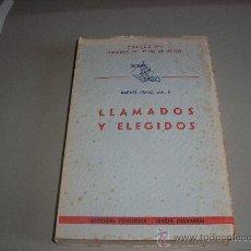 Libros de segunda mano: LLAMADOS Y ELEGIDOS (RAFAEL PÉREZ, SCH. P.). Lote 27410823