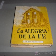 Libros de segunda mano: LA ALEGRIA DE LA FE (DR. ENRIQUE DE CABO) 3ª ED.. Lote 26445236