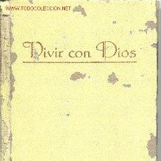Libros de segunda mano: VIVIR CON DIOS. Lote 22722959