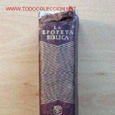Libros de segunda mano: (L-163) LA EPOPEYA BIBLICA - SOR MARÍA ROSA MIRANDA - QUINTA EDICIÓN - AÑO 1961. Lote 26181506
